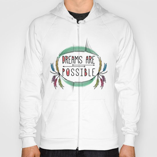Dreams are Possible Hoody