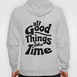 All Good Things Take Time Hoody