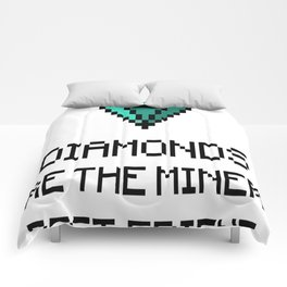 Diamonds Are The Miners Best Friend Comforters