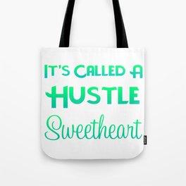 Its Called A Hustle Sweetheart Tote Bag
