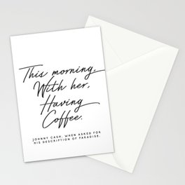Johnny Cash Quote This morning with her having coffee Romantic Love Stationery Cards