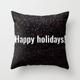 happy holy holidays Throw Pillow