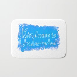Kindness is Underrated Bath Mat