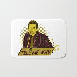 Tell me why - Jake Peralta Bath Mat