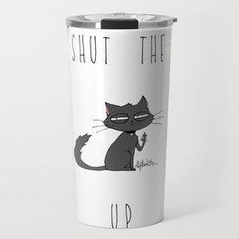 Shut the CAT up Travel Mug
