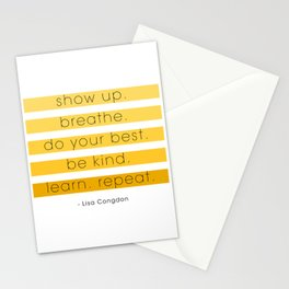 show up. breathe. do your best. Stationery Cards