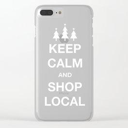 KEEP CALM SHOP LOCAL Clear iPhone Case