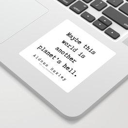 6   | Aldous Huxley Quotes  | 190714 | Sticker