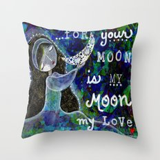 Your Moon is My Moon Throw Pillow