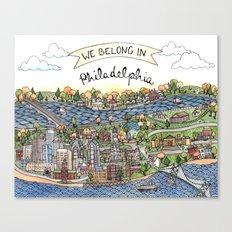 We Belong in Philadelphia! Canvas Print