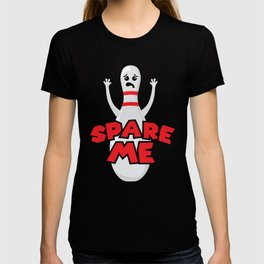 Spare me! Bowling T-shirt