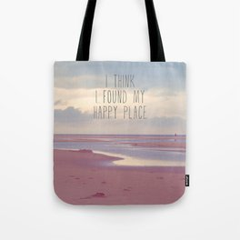 I think I found my Happy Place Tote Bag