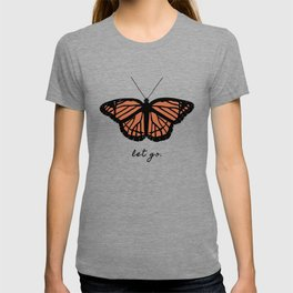 Orange Monarch Butterfly Symbol Change Transition Growth Let Go Logo Quote T-shirt