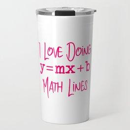 I Love Doing Math Lines Mathematics Teachers Equation Travel Mug