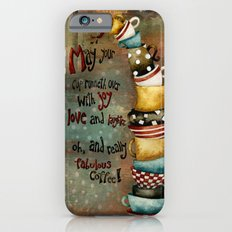 May Your Cup Runneth Over Slim Case iPhone 6s