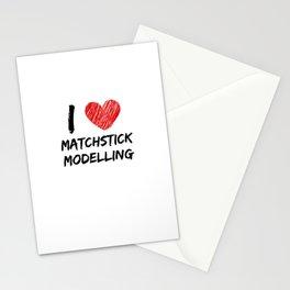 I Love Matchstick Modelling Stationery Cards