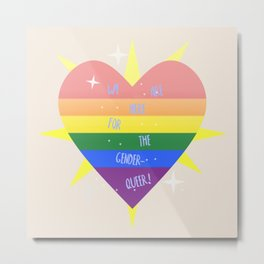WE 'RE (WITH) THE QUEER! Metal Print