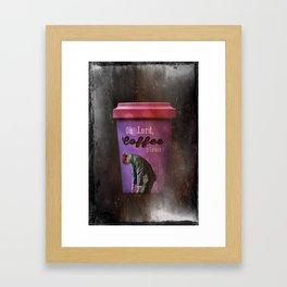 Oh Lord, Coffee Please Framed Art Print
