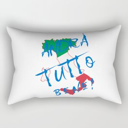 Italy - Andra Tutto Bene! Everything Will Be All Right Rectangular Pillow