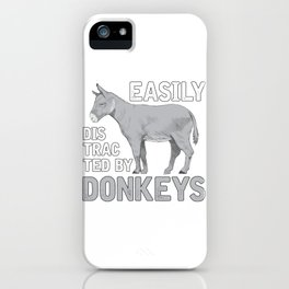 Easily Distracted By Donkeys iPhone Case