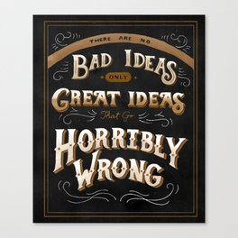 There Are No Bad Ideas Canvas Print
