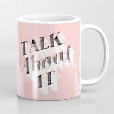 Talk about it Coffee Mug