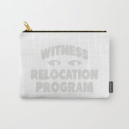 WITNESS RELOCATION PROGRAM Carry-All Pouch