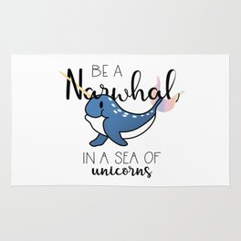 Be a Narwhal Rug