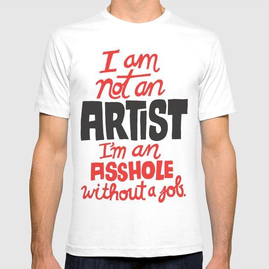 Not an Artist... T-shirt