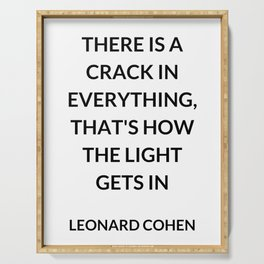 There Is a Crack in Everything, That's How the Light Gets In: Leonard Cohen Serving Tray