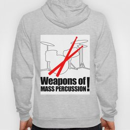 Drums Weapons Of Mass Percussion Hoody