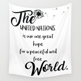 Great hope for a peaceful and free world Wall Tapestry