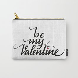 Be my Valentine Carry-All Pouch