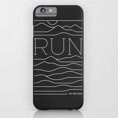 Run for the Hills Slim Case iPhone 6s