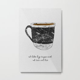 I Like Big Cups Metal Print