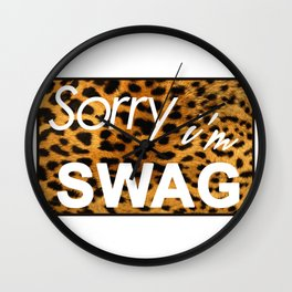 Sorry I´m SWAG Wall Clock