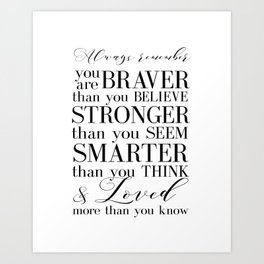 Inspirational Quote Winnie The Pooh Quote Print Typography Print Quote You Are The Braver Than You.. Art Print