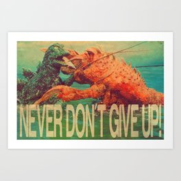 NEVER DON'T GIVE UP! Art Print