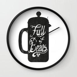 Full Of Beans Wall Clock