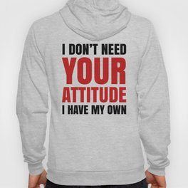 I DON'T NEED YOUR ATTITUDE I HAVE MY OWN (Red & Black) Hoody