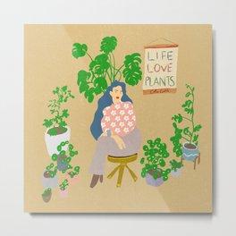 LIFE LOVE PLANTS Metal Print