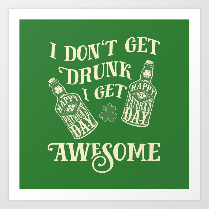 Funny St. Patrick\'s Day Drinking Quote Art Print by jakesan