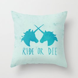 Ride or Die x Unicorns x Turquoise Throw Pillow