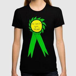 At Least You Tried Award Ribbon T-shirt