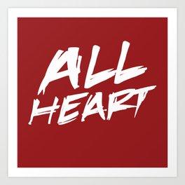 All Heart Art Print