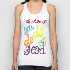 WHATEVER  YOU DO DO IT GOOD Unisex Tank Top