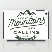 the mountains are calling iPad Cases featuring The Mountains Are Calling by Outdoor Bro