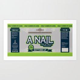 A Nail Pale Ale Label Art Print