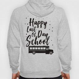 Happy Last Day of School Hoody