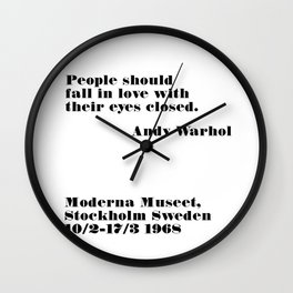 fall in love with their eyes closed - andy quote Wall Clock